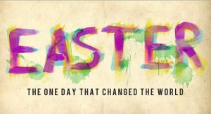 Easter: one day that changed the world