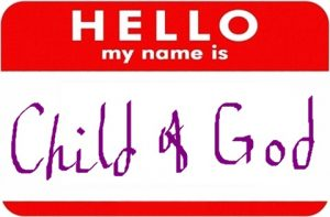 "A nametag with ""Child of God"" in the name section"