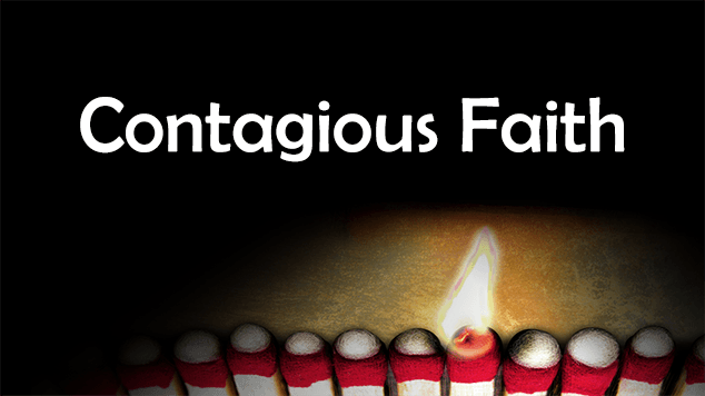 """Contagious Faith"" written above a row of matchsticks heads, one of which is lighted."
